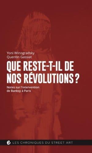 """couverture du livre """"que reste-t-il de nos révolutions ? notes sur l'intervention de Banksy à Paris"""""""